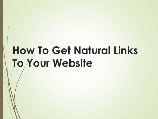 How To Get Natural Links To Your Website