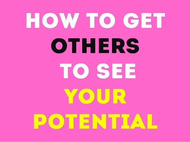 How to get others to see your potential