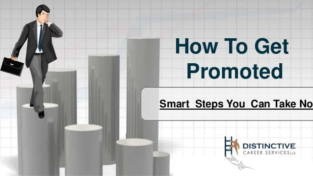 Smart Steps You Can Take No How To Get Promoted