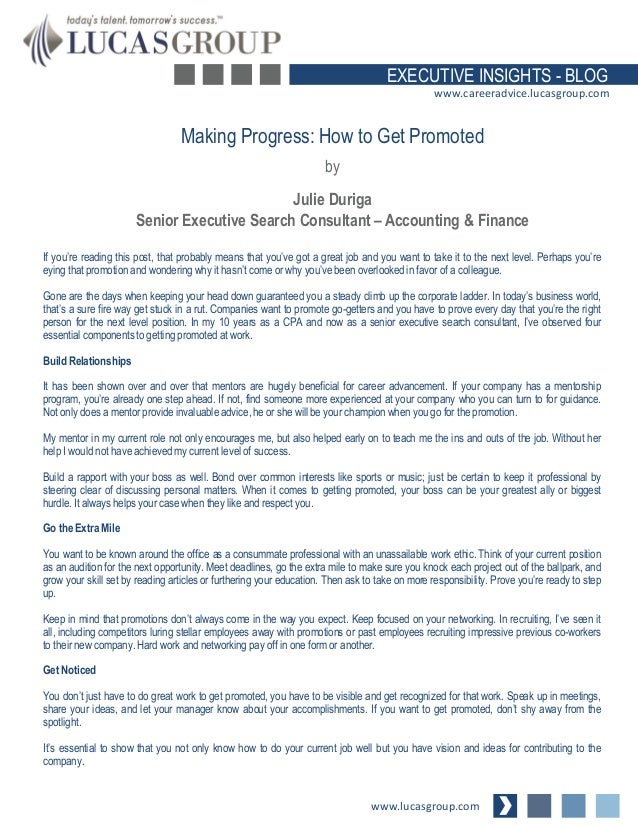 EXECUTIVE INSIGHTS - BLOG www.careeradvice.lucasgroup.com  Making Progress: How to Get Promoted by  Julie Duriga Senior Ex...