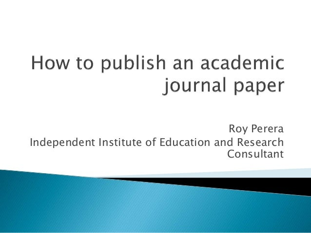 how to write and publish an academic paper Starting to publish academic research school in order to conduct more research and to publish significant academic papers in academic writing.