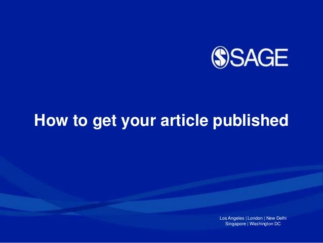 How to get your article published                        Los Angeles   London   New Delhi                          Singapo...