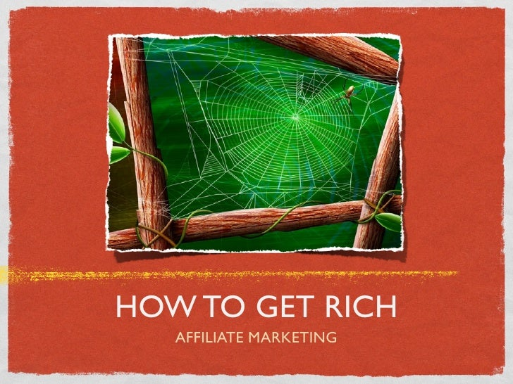 How to Get Rich Affiliate Marketing
