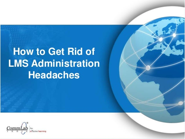 How to Get Rid of LMS Administration Headaches