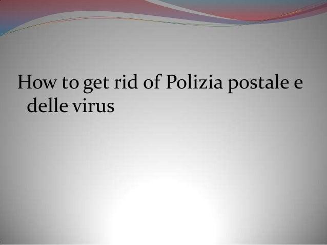 How to get rid of Polizia postale e delle virus