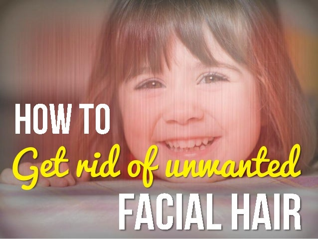 Get Rid Of Unwanted Hair Naturally