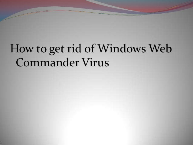 How to get rid of windows web commander virus
