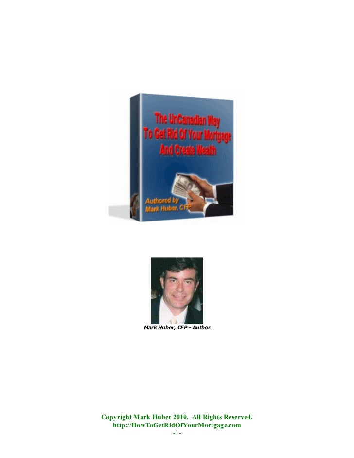 Mark Huber, CFP - AuthorCopyright Mark Huber 2010. All Rights Reserved.   http://HowToGetRidOfYourMortgage.com            ...