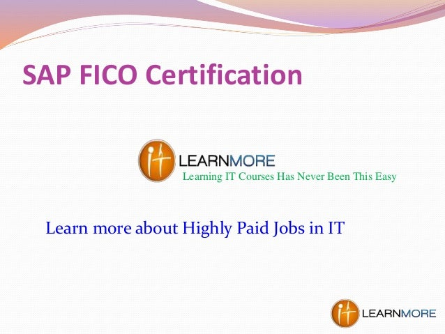 SAP FICO Certification Learning IT Courses Has Never Been This Easy Learn more about Highly Paid Jobs in IT