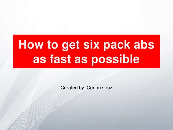 how to get six pack abs fast and easy