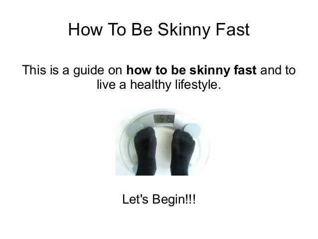 how to become skinny fast