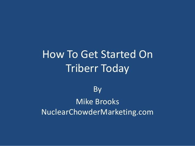 How To Get Started On Triberr Today