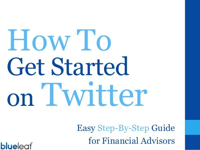 How To Get Started on Twitter [Step by Step Guide for Financial Advisors, by Blueleaf]