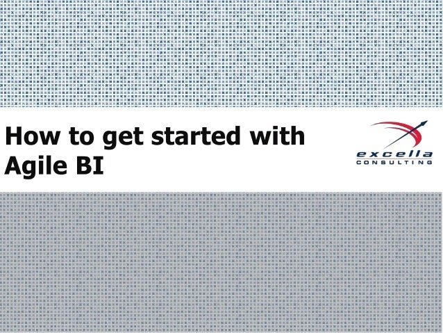 Agenda ◊ Agile BI Definition ◊ Assess Your Current State ◊ Then… – – –  Select an Agile Methodology Have a Kickoff Inspect...