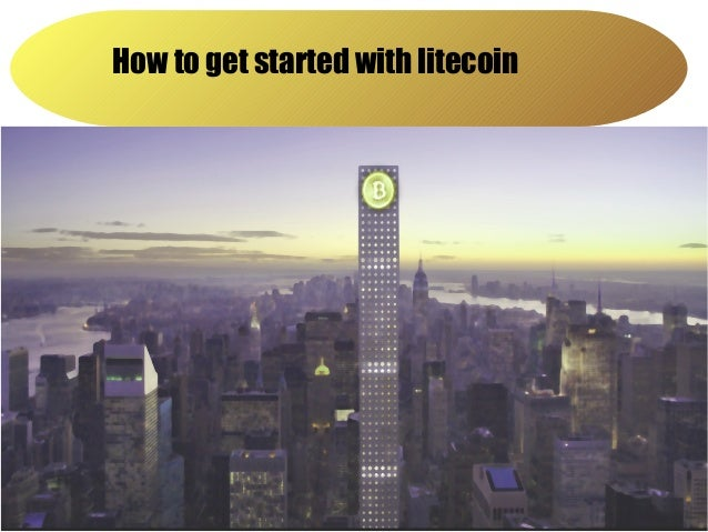 How to get started with Litecoin