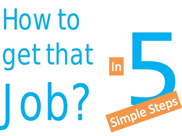 How to get that job in 5 simple steps