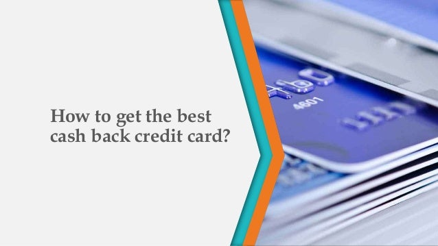 How to the best cash back credit