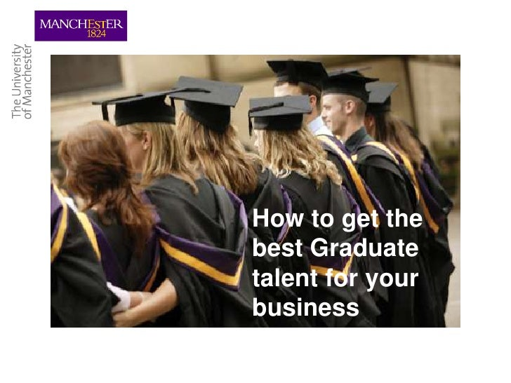 How to get the best graduate talent for your business