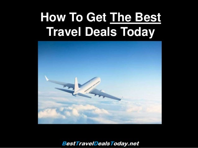 How To Get The Best Travel Deals Today