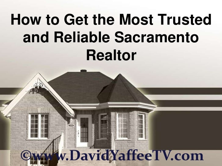 How to Get the Most Trusted and Reliable Sacramento Realtor