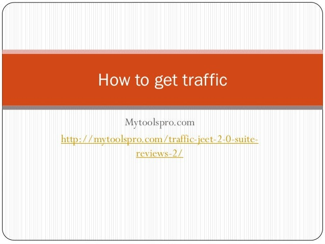 Traffic jeet, How to get traffic