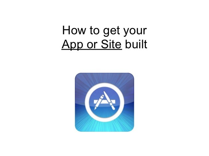 How to get yourApp or Site built