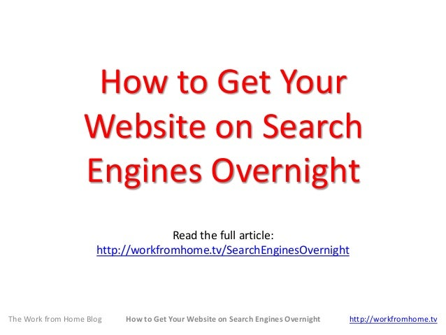 How to Get Your Website on Search Engines Overnight Read the full article: http://workfromhome.tv/SearchEnginesOvernight T...