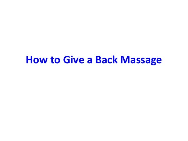 How To Give A Massage Correctly