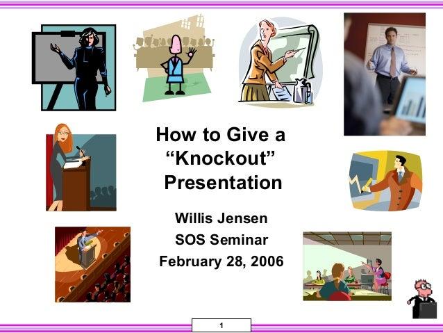 How togivea knockoutpresentation