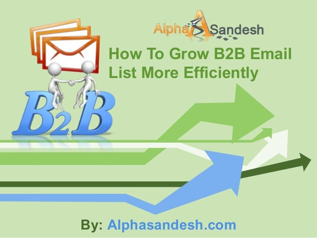How To Grow B2B EmailList More EfficientlyBy: Alphasandesh.com