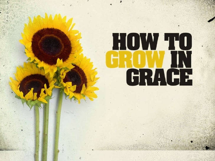 How to grow_in_grace