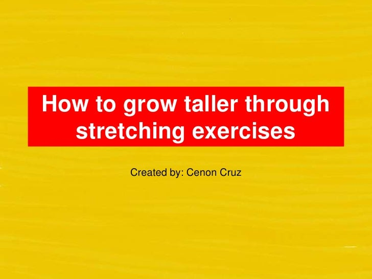 How to grow taller through stretching exercises