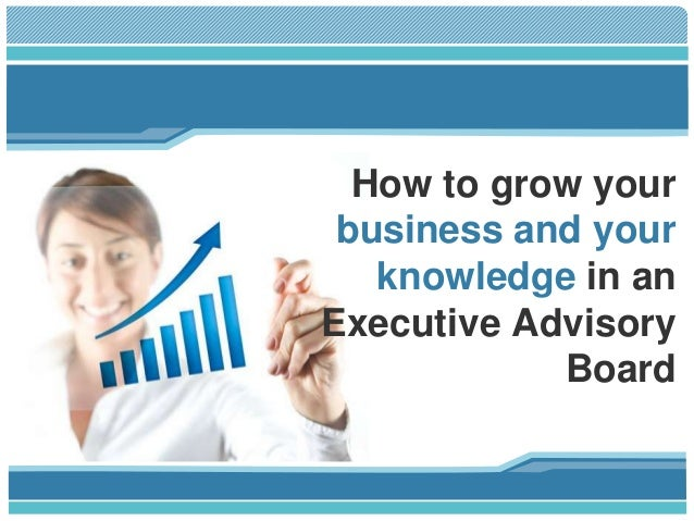 How to grow your business and your knowledge in an Executive Advisory Board