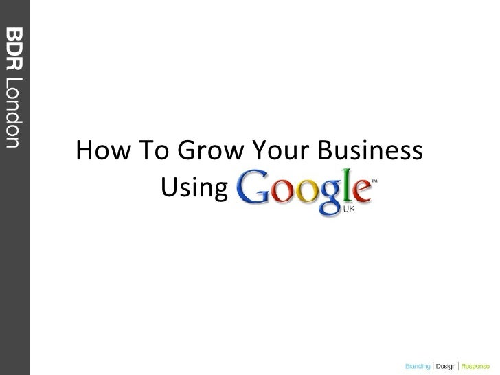 How To Grow Your Business Using Google