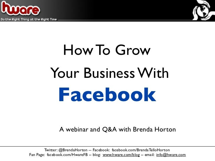 How To Grow           Your Business With              Facebook               A webinar and Q&A with Brenda Horton        T...