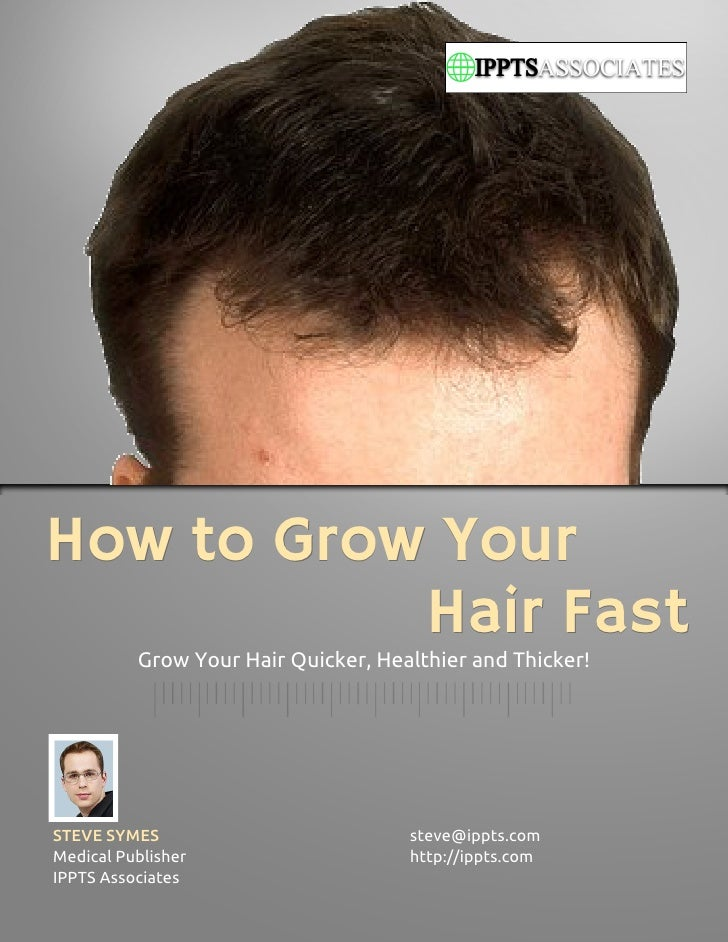 How to Grow Your           Hair Fast          Grow Your Hair Quicker, Healthier and Thicker!STEVE SYMES                   ...
