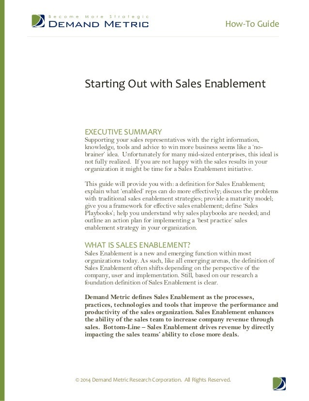 How-To Guide  Starting Out with Sales Enablement  EXECUTIVE SUMMARY  Supporting your sales representatives with the right ...