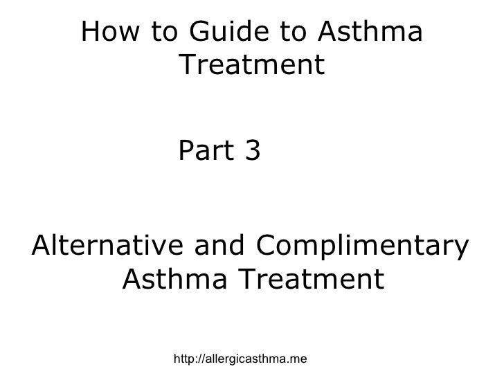 How to guide to asthma treatment part 3