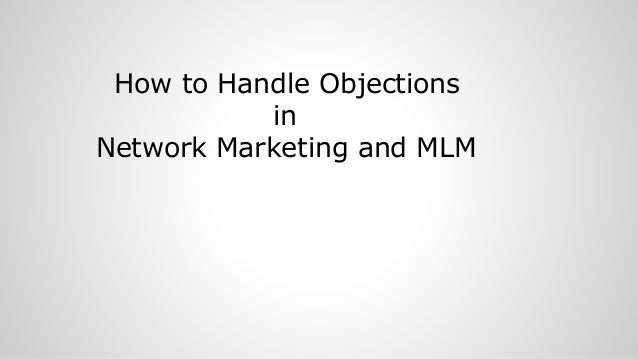 How to Handle Objections in Network Marketing and MLM