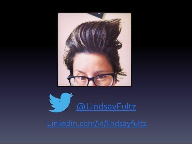 @LindsayFultz Linkedin.com/in/lindsayfultz