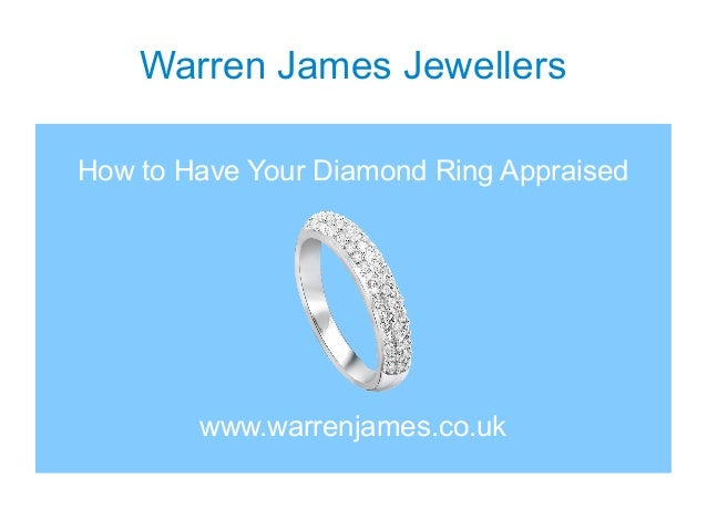 Warren James Jewellers How to Have Your Diamond Ring Appraised www.warrenjames.co.uk