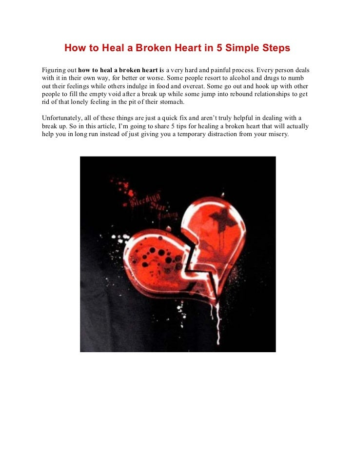 How to Heal a Broken Heart in 5 Simple StepsFiguring out how to heal a broken heart is a very hard and painful process. Ev...