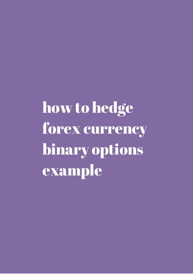 Hedging forex with binary options