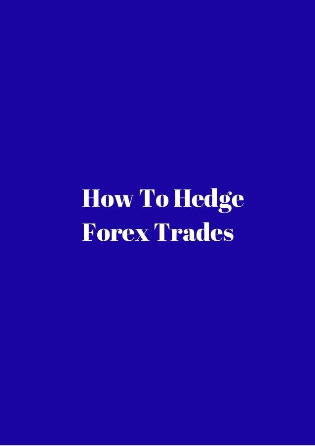 Hedging forex trades