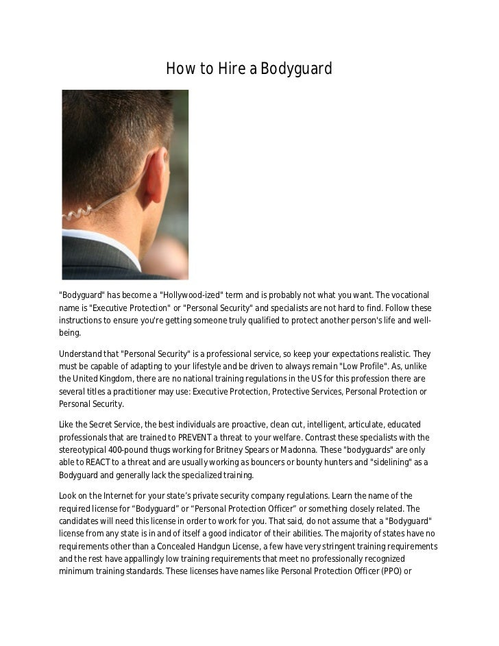 """How to Hire a Bodyguard""""Bodyguard"""" has become a """"Hollywood-ized"""" term and is probably not what you want. The vocationalnam..."""