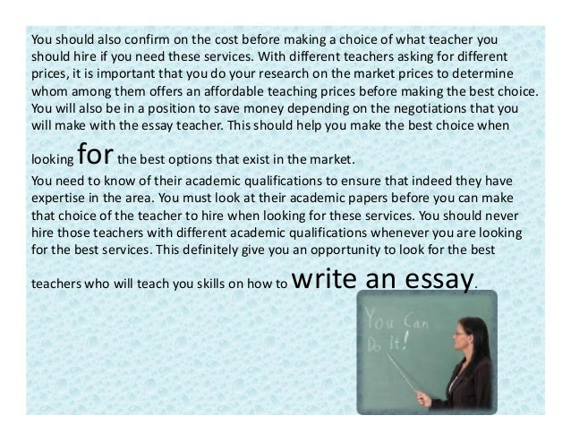 how to hire a good teacher to help with writing an essay
