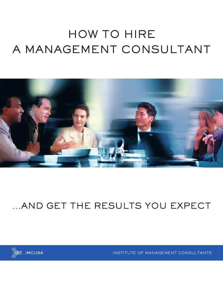 How to Hire a Management Consultantand Get the Results You ExpectHistory and AuthorsThe inspiration for this manual came f...