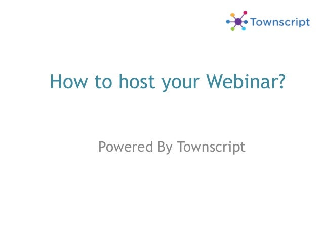 How to host your Webinar? Powered By Townscript