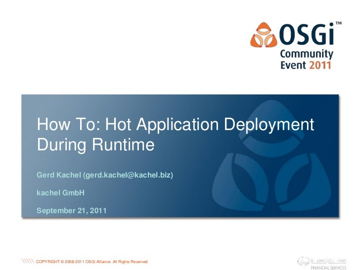 How To: Hot Application DeploymentDuring RuntimeGerd Kachel (gerd.kachel@kachel.biz)kachel GmbHSeptember 21, 2011         ...