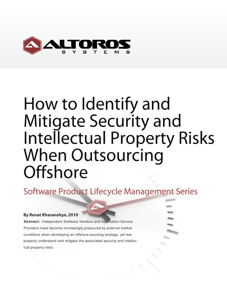 How To Identify And Mitigate Security And Intellectual Property Risks When Outsourcing Offshore